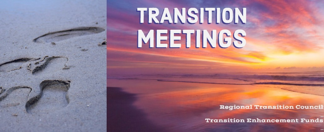 """Footsteps on the beach and Text that says """"Transition Meetings"""" """"Regional Transition Council and Transition Enhancement Funds"""""""