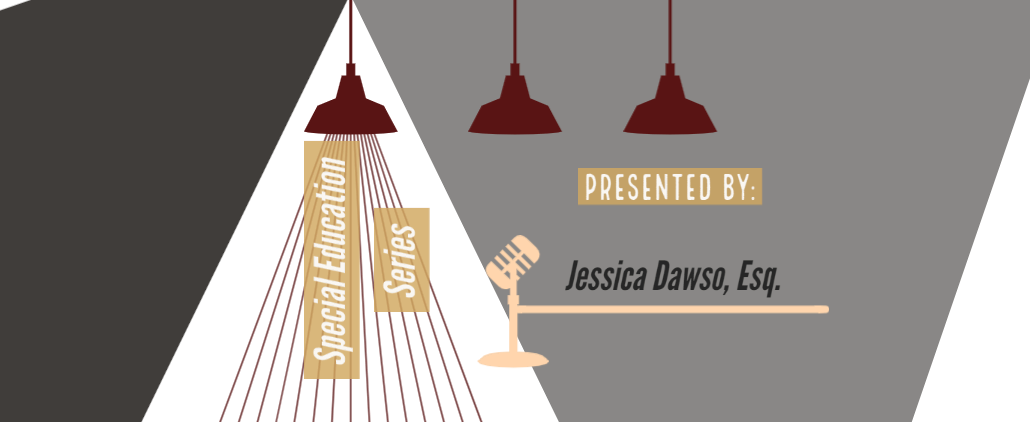 Special Education Lunch Series with Jessica Dawso, Esq.